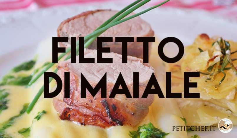 Cucinare la carne di maiale: 6 idee per preparare il filetto