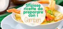 Antipasti, primi e secondi a base di gamberi